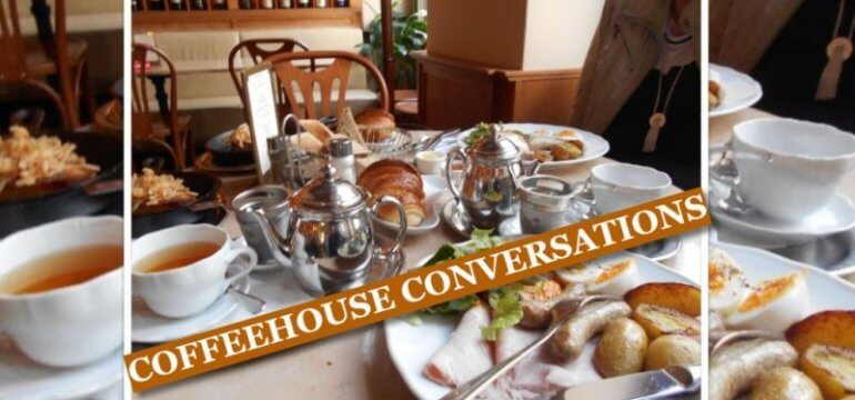 coffeehouse conversations fastjustperfect